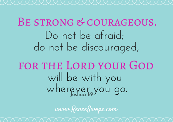 Be STRONG and COURAGEOUS | Renee Swope