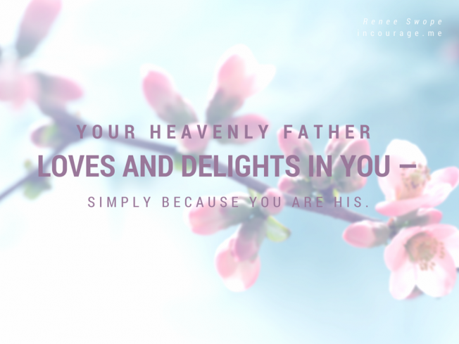 your-Heavenly-Father-loves-and-delights-652x489